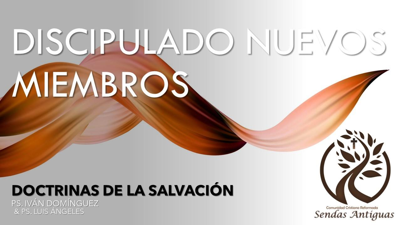DISCIPULADO DOCTRINAS DE LA SALVACIÓN Tulancingo iglesia